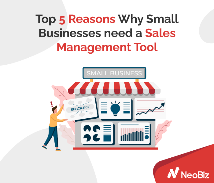Top 5 reasons why small businesses need a sales management tool