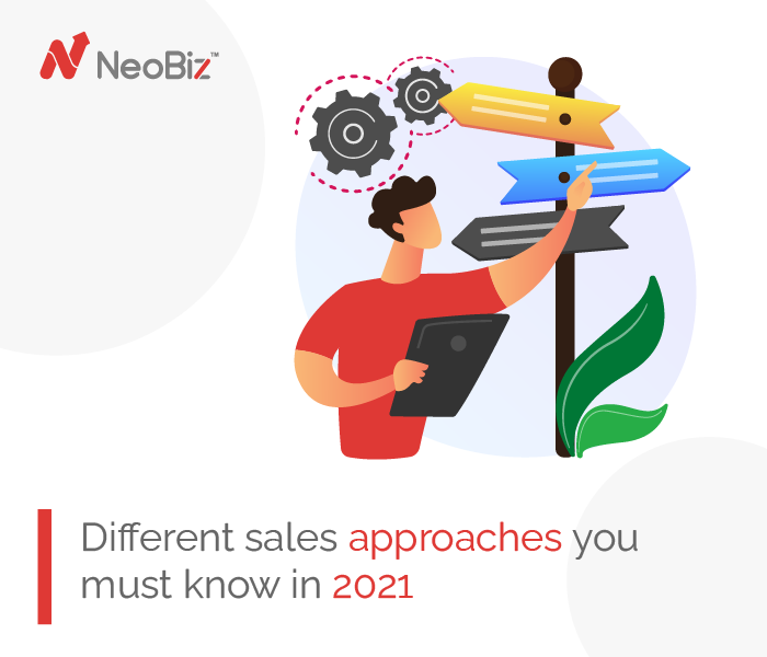 5 Different Sales Approaches You Must Know In 2021